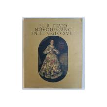 EL RETRATO NOVOHISPANO EN EL SIGLO XVIII , EDITIE IN SPANIOLA SI ENGLEZA , 2000