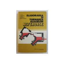 ELABORAREA SI TURNAREA ALIAJELOR NEFEROASE de M . IENCIU ...DANIELA MARINESCU , 1982