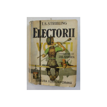 ELECTORII de T.S. STRIBLING , EDITIE INTERBELICA