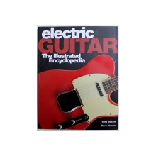ELECTRIC GUITAR  - THE ILLUSTRATED ENCYCLOPEDIA by TONY BACON & DAVE HUNTER , 2000
