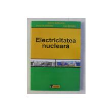 ELECTRICITATEA NUCLEARA de GABRIEL BURLACU ...IOAN ROTARU , 2009