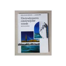 ELECTRODRENAREA CONSTRUCTIILOR UMEDE ( TEORIE SI PRACTICA ) de DINU - STEFAN MORARU si LUCIAN DIMA , 1996
