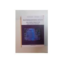 ELECTROMAGNETISM SI ASPECTE ALE COMPATIBILITATII ELECTROMAGNETICE de FLAVIUS DAN SURIANU , ALIMPIE IGNEA , 2012
