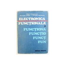ELECTRONICA FUNCTIONALA , VOL. I de MIHAI DRAGANESCU ...CORNELIU BURILEANU , 1991