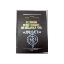 ELEMENTE CONSTRUCTIVE DE MECANICA FINA,APLICATII-TRAIAN DEMIAN