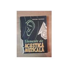 ELEMENTE DE ACUSTICA MUZICALA de BUICAN GEORGE  1958