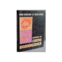 ELEMENTE DE CHIMIE BIOANORGANICA de MIHAI STRAJESCU , FELICIA TEODOR , 1979
