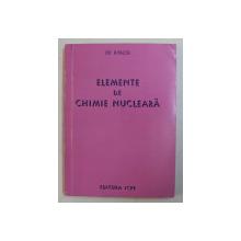 ELEMENTE DE CHIMIE NUCLEARA de ION MIHALCEA , 1997