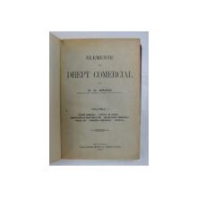 ELEMENTE DE DREPT COMERCIAL, C.C. ARION, VOLUMUL I , BUCURESTI 1920