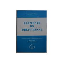 ELEMENTE DE DREPT PENAL PENTRU FACULTATILE DE ADMINISTRATIE PUBLICA ED. a - II - a de CONST. BUTIUC , 2002