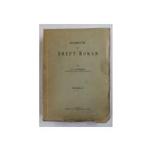 ELEMENTE DE DREPT ROMAN de S.G. LONGINESCU , VOLUMUL II , 1929, PREZINTA INSEMNARI PE PAGINA DE TITLU *