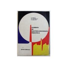 ELEMENTE DE ELECTROCARDIOGRAFIE PEDIATRICA de R. PRISCU ..N. SERAFIM , 1971