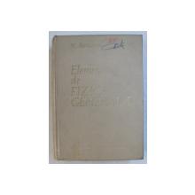 ELEMENTE DE FIZICA GENERALA  de N . BARBULESCU , 1962 , PAGINA DE TITLU PREZINTA INSEMNARI CU PIXUL *