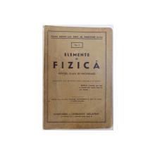 ELEMENTE DE FIZICA PENTRU CLASA III SECUNDARA de CONST. GH. BRADETEANU, 1942