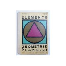 ELEMENTE DE GEOMETRIE A PLANULUI de ADOLF HAIMOVICI ...LIGIA PAPUC , 1968