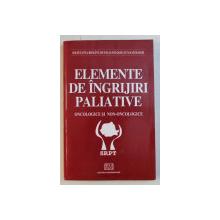 ELEMENTE DE INGRIJIRI PALIATIVE ONCOLOGICE si NON - ONCOLOGICE , coordonator CONSTANTIN BOGDAN , 2006, PREZINTA HALOURI DE APA