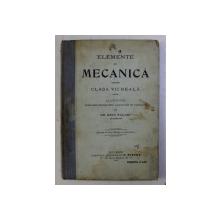 ELEMENTE DE MECANICA PENTRU CLASA VII REALA de GH. BEIU PALADI , 1912