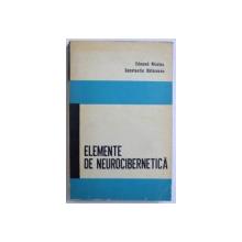 ELEMENTE DE NEUROCIBERNETICA de EDMOND NICOLAU si CONSTANTIN BALACEANU , 1967