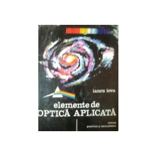 ELEMENTE DE OPTICA APLICATA de IANCU IOVA , 1977