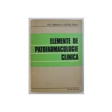 ELEMENTE DE PATOFARMACOLOGIE CLINICA de ION URSEANU si VICTOR VOICU , 1983