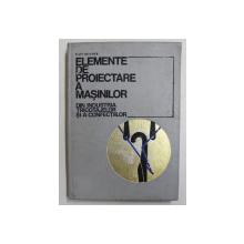 ELEMENTE DE PROIECTARE A MASINILOR DIN INDUSTRIA TRICOTAJELOR SI A CONFECTIILOR de FILIP REICHER , 1971