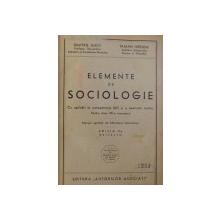 ELEMENTE DE SOCIOLOGIE CU APLICARI LA CUNOASTEREA TARII SI A NEMULUI NOSTRU  - PENTRU CLASA VIII - A SECUNDARA de DIMITRIE GUSTI si TRAIAN HERSENI , 1936