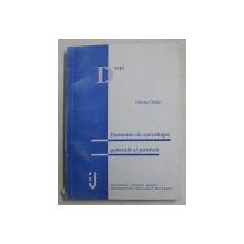 ELEMENTE DE SOCIOLOGIE GENERALA SI JURIDICA de OLIVIA CLATICI , CURS UNIVERSITAR , 1999