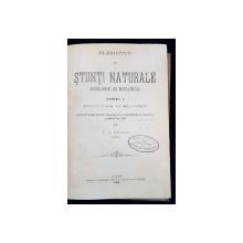ELEMENTE DE STIINTI NATURALE (ZOOLOGIE si BOTANICA) de T. A. BADARAU, 2 VOL. - IASI, 1900