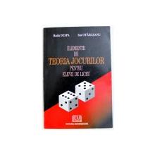 ELEMENTE DE TEORIA JOCURILOR PENTRU ELEVII DE LICEU de RADU DESPA si ION OTARASANU , 2007