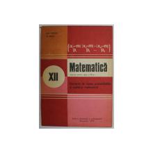 ELEMENTE DE TEORIA PROBABILITATILOR SI STATISTICA MATEMATICA , MANUAL PENTRU CLASA A XII-A de GH. MIHOC si N. MICU , 1984