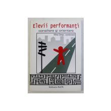 ELEVII PERFORMANTI - CONSILIERE SI ORIENTARE de MIHAI OBREJA , 2006