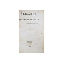 ELISABETH OU LES EXILES DE SIBERIE par Mme COTTIN , 1833