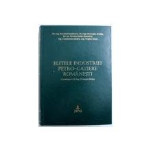 ELITELE INDUSTRIEI PETRO - GAZIERE ROMANESTI , coordonator GHEORGHE BULIGA , 2014 , DEDICATIE*