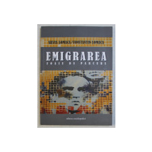 EMIGRAREA - FOAIE DE PARCURS de SILVIA LOMACA , CONSTANTIN LOMACA , 2004