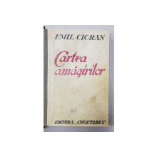 EMIL CIORAN - CARTEA AMAGIRILOR , EDITIA I * , 1936