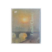 EMILE CLAUS (1849 - 1924) par JOHAN DE SMET , 1997