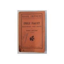 EMILE FAGUET HISTORIEN DES IDEES par ERNEST SEILLIERE , 1938 , PREZINTA SUBLINIERI CU CREION ROSU *