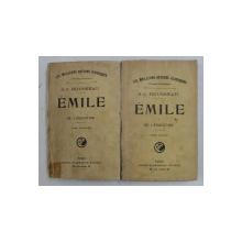 EMILE OU L 'EDUCATION par J. - J. ROUSSEAU , VOLUMELE I- II , INCEPUTUL SECOLULUI XX