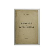 EMINESCU SI CATOLICISMUL  de I. M . RASCU , 1935