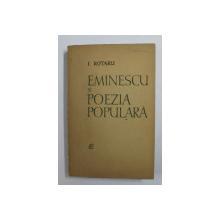 EMINESCU SI POEZIA POPULARA DE I . ROTARU , 1965 , *DEDICATIE