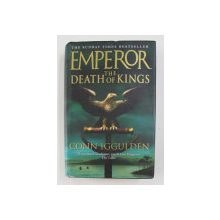 EMPEROR: THE DEATH OF KINGS by CONN IGGULDEN , 2004