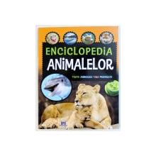 ENCICLOPEDIA ANIMALELOR  - TOATE ANIMALELE TALE PREFERATE , 2018