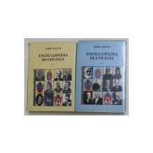 ENCICLOPEDIA BUCOVINEI , VOLUMELE I - II de EMIL SATCO , 2004