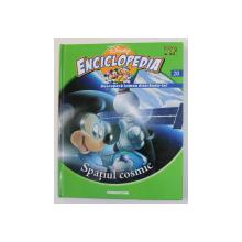 ENCICLOPEDIA DISNEY, SPATIUL COSMIC, VOL. XX, EDITIE DE LUX, 2008