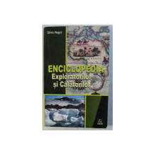 ENCICLOPEDIA EXPLORATORILOR SI CALATORILOR de SILVIU NEGUT , 2004