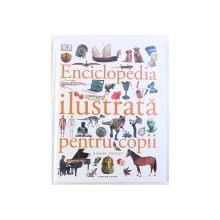 ENCICLOPEDIA ILUSTRATA PENTRU COPII ,   VOLUMUL 2:  ( BARBARI - EINSTEIN ) , 2018