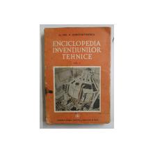 ENCICLOPEDIA INVENTIUNILOR TEHNICE de NIC. P. CONSTANTINESCU , VOLUMUL II , 1942