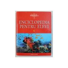 ENCICLOPEDIA PENTRU ELEVI , VOL. III :  LITERA  C , 2008