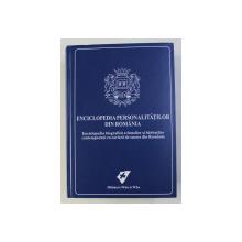 ENCICLOPEDIA PERSONALITATILOR DIN ROMANIA , EDITIA A VI - A , 2011