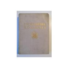ENCICLOPEDIA ROMANIEI  , VOLUMUL II ,BUCURESTI, 1939 ,TARA ROMANEASCA (MONOGRAFIILE JUDETELOR) ,CONTINE AMBELE PORTRETE(REGELE CAROL II si MIHAI)
